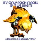 It's only rock'n'roll (but we like it) - A Tribute To The Rolling Stones (2003)